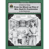A Guide for Using From the Mixed up Files of Mrs. Basil E. Frankweiler in the Classroom