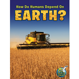 How Do Humans Depend on Earth?