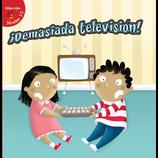 Demasiada television!