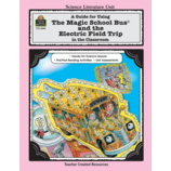 A Guide for Using The Magic School Bus(R) and the Electric Field Trip in the Classroom