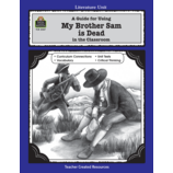 A Guide for Using My Brother Sam is Dead in the Classroom