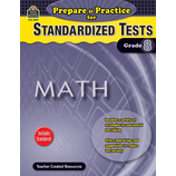 Prepare & Practice for Standardized Tests: Math Grade 8