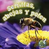 Semillas abejas y polen