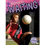 Winning By Waiting (Social Skills)