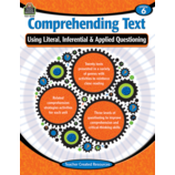 Comprehending Text Using Literal, Inferential & Applied Questioning Grade 6