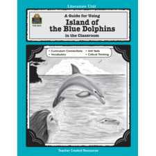 A Guide for Using Island of the Blue Dolphins in the Classroom