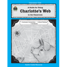 A Guide for Using Charlotte's Web in the Classroom
