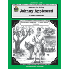 A Guide for Using Johnny Appleseed in the Classroom
