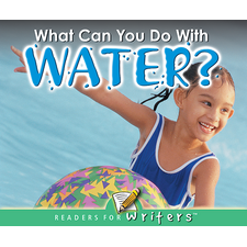 What Can You Do With Water?