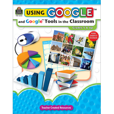 Using Google and Google Tools in the Classroom