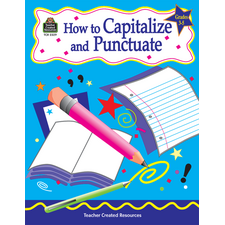 How to Capitalize and Punctuate, Grades 3-5