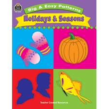Big & Easy Patterns: Holidays and Seasons