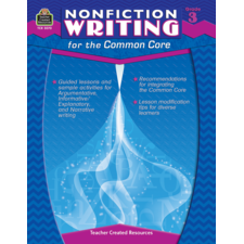 Nonfiction Writing for the Common Core Grade 3