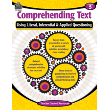 Comprehending Text Using Literal, Inferential & Applied Questioning Grade 5