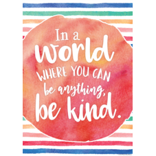In a World Where You Can Be Anything,Be Kind Positive Poster
