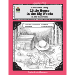 TCR0522 A Guide for Using Little House in the Big Woods in the Classroom Image