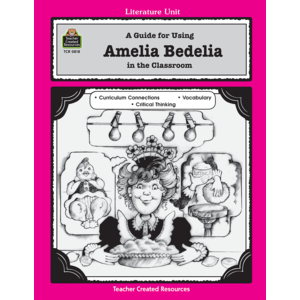 TCR0818 A Guide for Using Amelia Bedelia in the Classroom Image