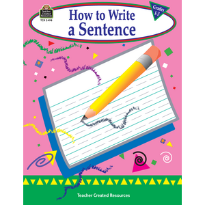 TCR2498 How to Write a Sentence, Grades 1-3 Image