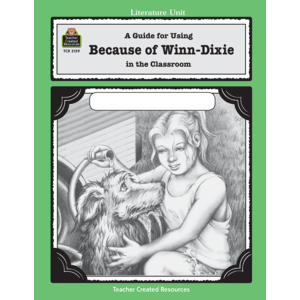 TCR3159 A Guide for Using Because of Winn-Dixie in the Classroom Image