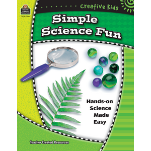 TCR3196 Creative Kids: Simple Science Fun                            Image