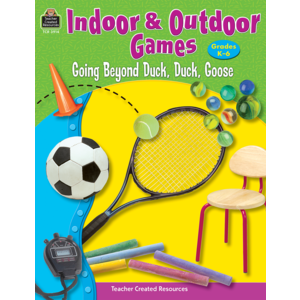 TCR3914 Indoor & Outdoor Games: Going Beyond Duck, Duck, Goose Image