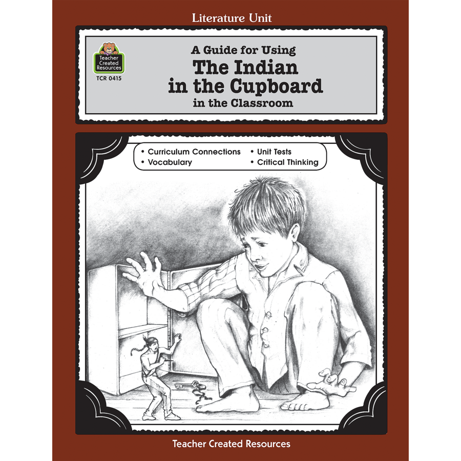 A Guide for Using The Indian in the Cupboard in the ...