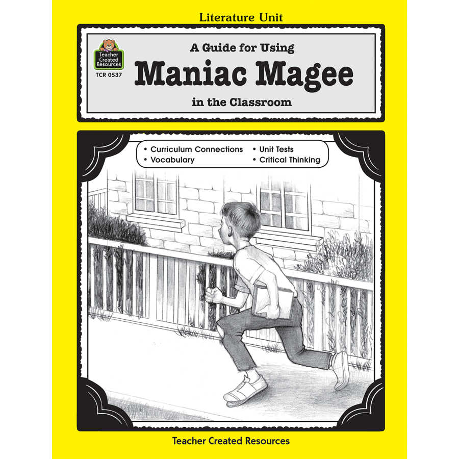A Guide for Using Maniac Magee in the Classroom TCR0537 – Maniac Magee Worksheets