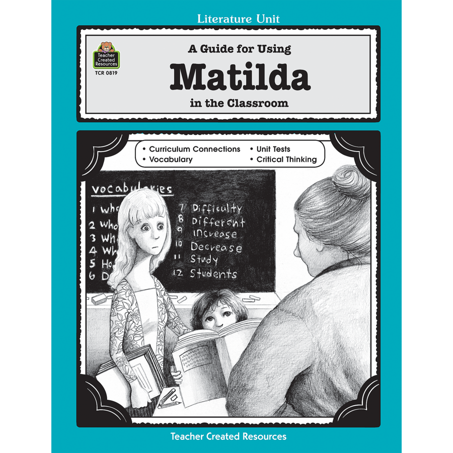 A Guide for Using Matilda in the Classroom TCR0819 – Teacher Created Resources Worksheets