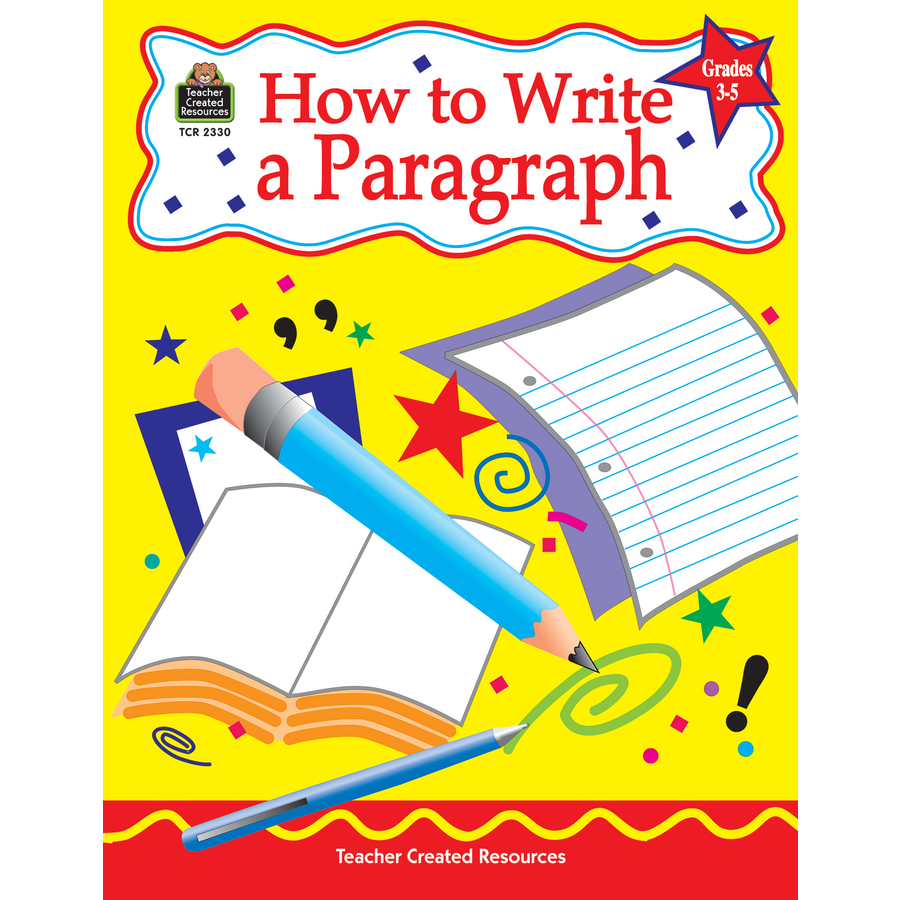 How to Write a Paragraph, Grades 3-5 - TCR2330 | Teacher Created ...