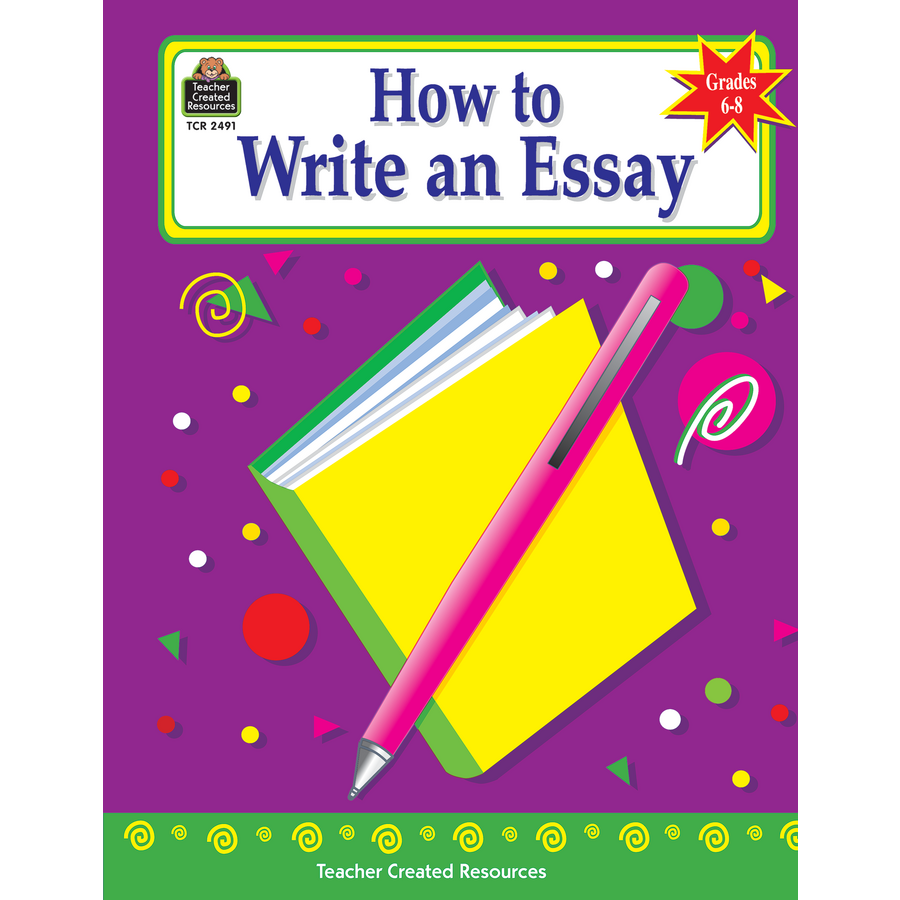 how to write an essay grades 6 8 tcr2491 products teacher tcr2491 how to write an essay grades 6 8 image
