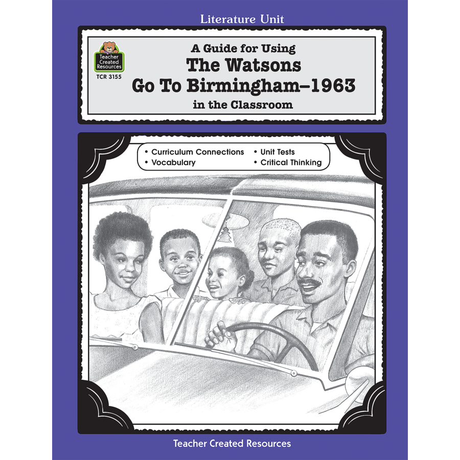 A Guide for Using The Watsons Go to Birmingham - 1963 in the ...