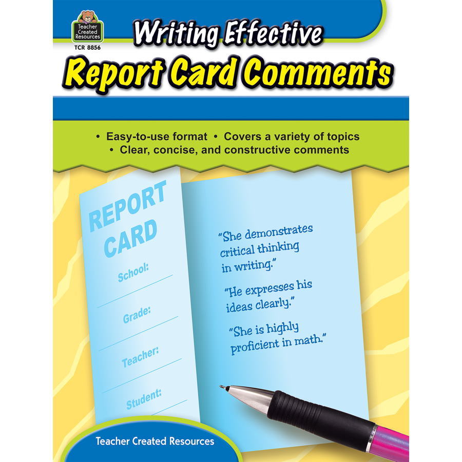 writing effective report card comments Tcr8856 - writing effective report card comments, length: 64 pages, kindergarten - 8th grade, keep a robust collection of ready-made report card comments at.