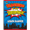 TCR8298 Teaching Is My Superpower Lesson Planner