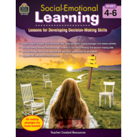 Social-Emotional Learning: Lessons for Developing Decision-Making Skills Grades 4-6