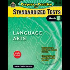 Prepare & Practice for Standardized Tests: Lang Arts Grade 8
