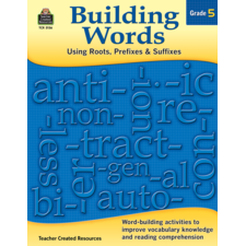Building Words: Using Roots, Prefixes and Suffixes Gr 5