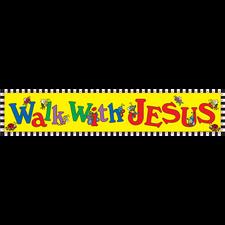 Walk With Jesus Banner