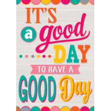 It's a Good Day to Have a Good Day Positive Poster