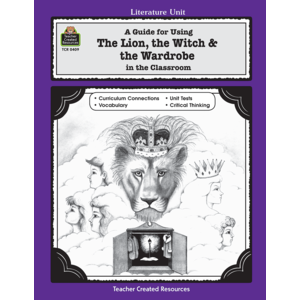 TCR0409 A Guide for Using The Lion, the Witch & the Wardrobe in the Classroom Image