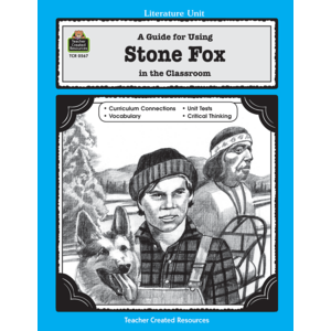TCR0567 A Guide for Using Stone Fox in the Classroom Image