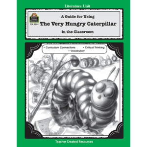 TCR2335 A Guide for Using The Very Hungry Caterpillar in the Classroom Image