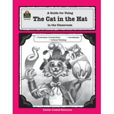 A Guide for Using The Cat in the Hat in the Classroom