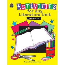 Activities for any Literature Unit Grades 3-5