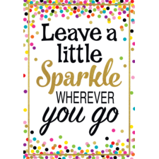Leave a Little Sparkle Wherever You Go Positive Poster