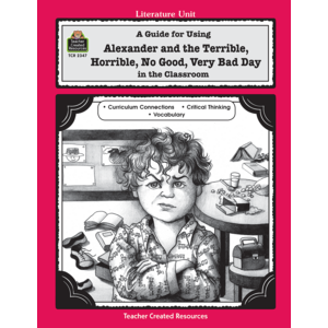TCR2347 A Guide for Using Alexander and the Terrible, Horrible, No Good, Very Bad Day in the Classroom Image