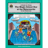 A Guide for Using The Magic School Bus(R) At the Waterworks in the Classroom