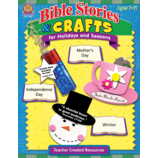 Bible Stories & Crafts for Holidays and Seasons