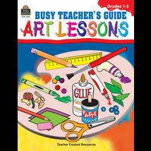 TCR2210 Busy Teacher's Guide: Art Lessons