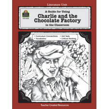A Guide for Using Charlie & the Chocolate Factory in the Classroom