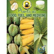 Plants as Food, Fuel and Medicine